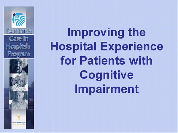 Improving the Hospital Experience for Patients with Cognitive Impairment